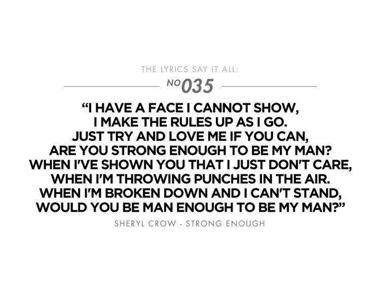 Strong enough ~ Sheryl Crow | Cool lyrics, Lyrics to live ...