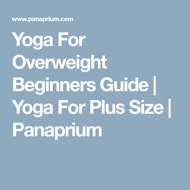 Yoga For Overweight Beginners Guide