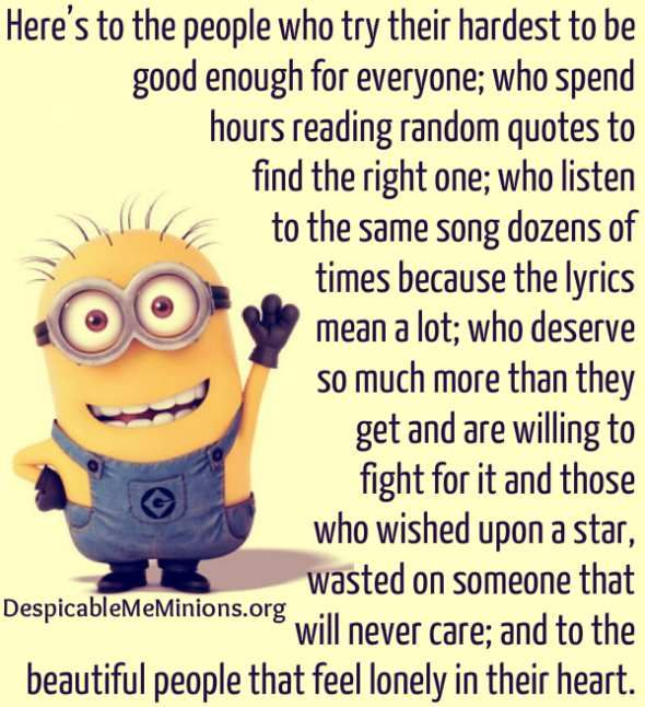 Here S To The Lonely In Heart People Minion Quotes Minion Quotes Funny Minion Quotes Minions