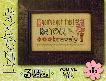 You've Got This - 3 Little Words - Cross Stitch Pattern