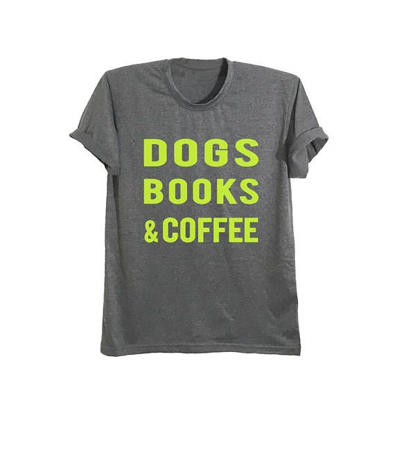 b8ecb58d Book lover shirt reading t shirts tumblr shirts with dog sayings dog lover t  shirt gift funny coffee