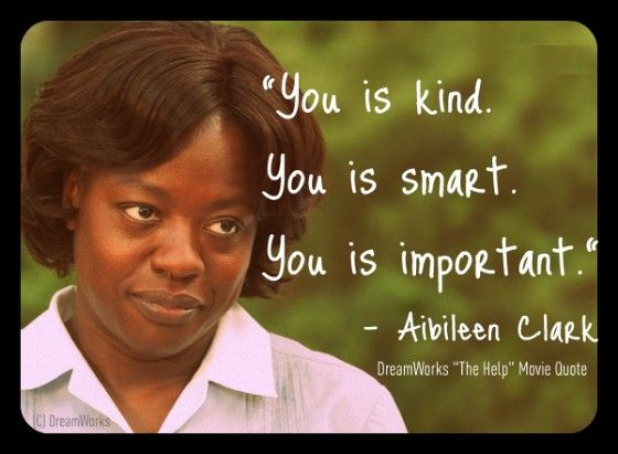Quotes From The Movie The Help Amazing The Helpmy Favorite Quote From This Movie  It's Show Time