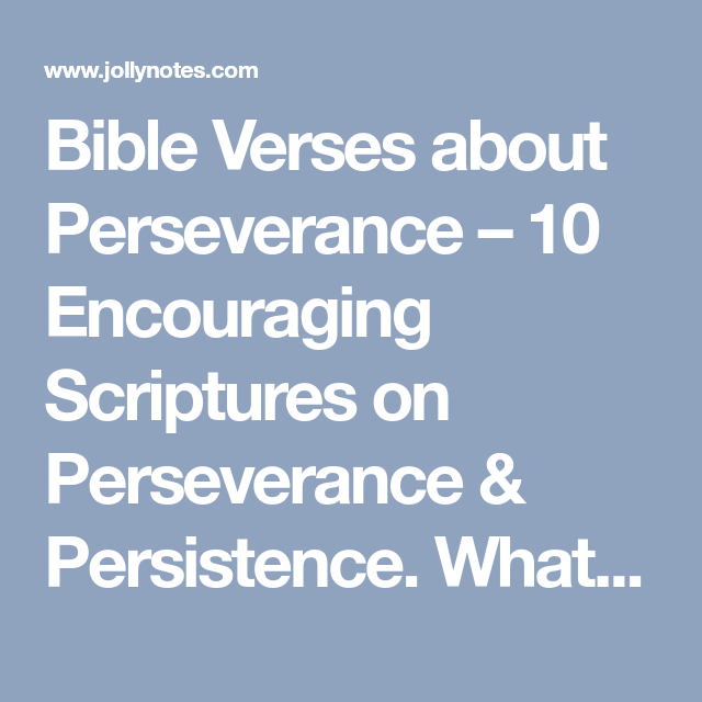 bible verses about perseverance 10 encouraging scriptures on