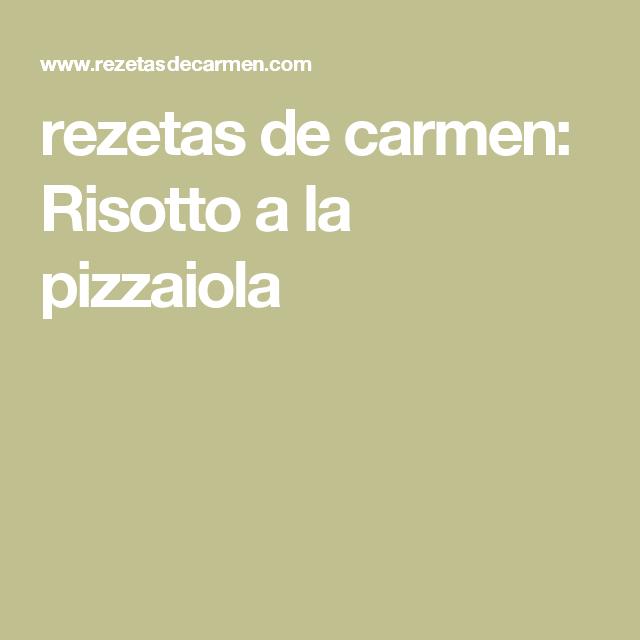 rezetas de carmen: Risotto a la pizzaiola