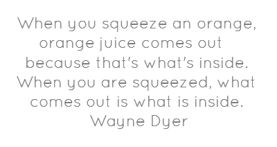 When you squeeze an orange, orange juice comes out -...