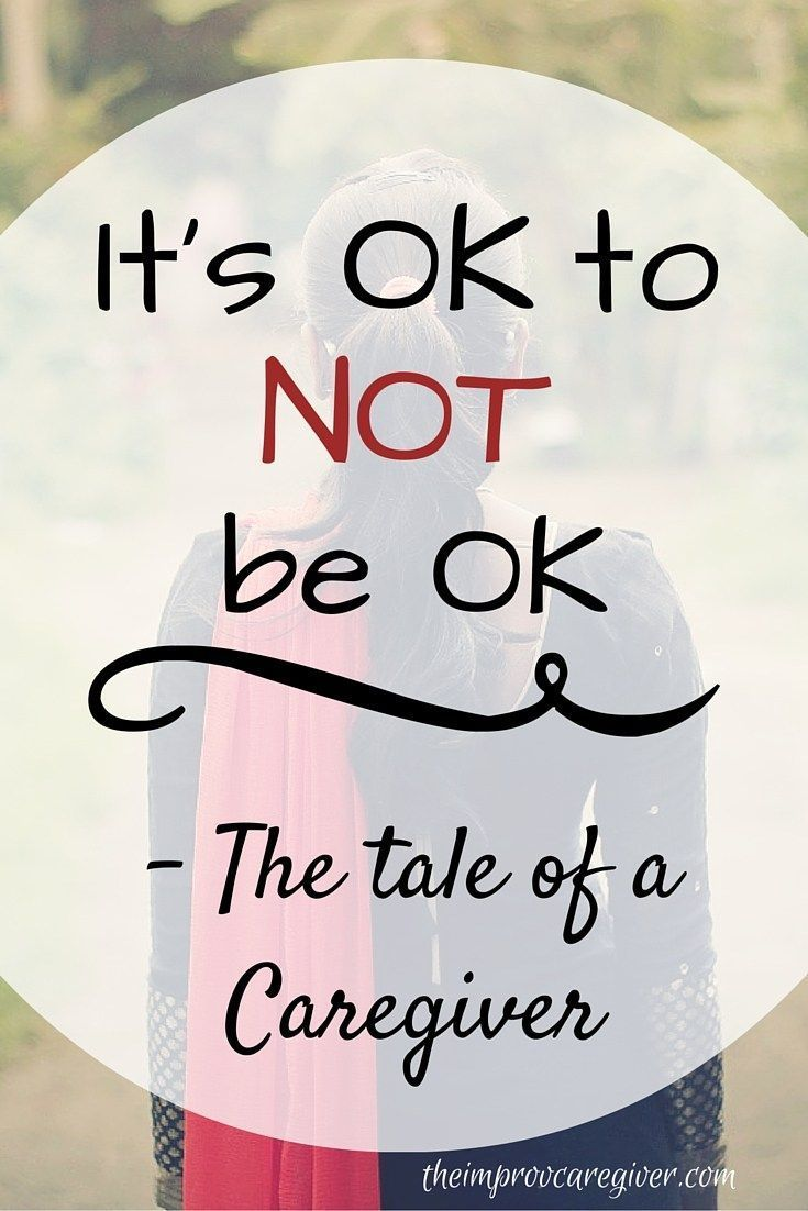 It S Ok To Not Be Ok Cancer Caregiver Caregiver Quotes Caregiver Resources