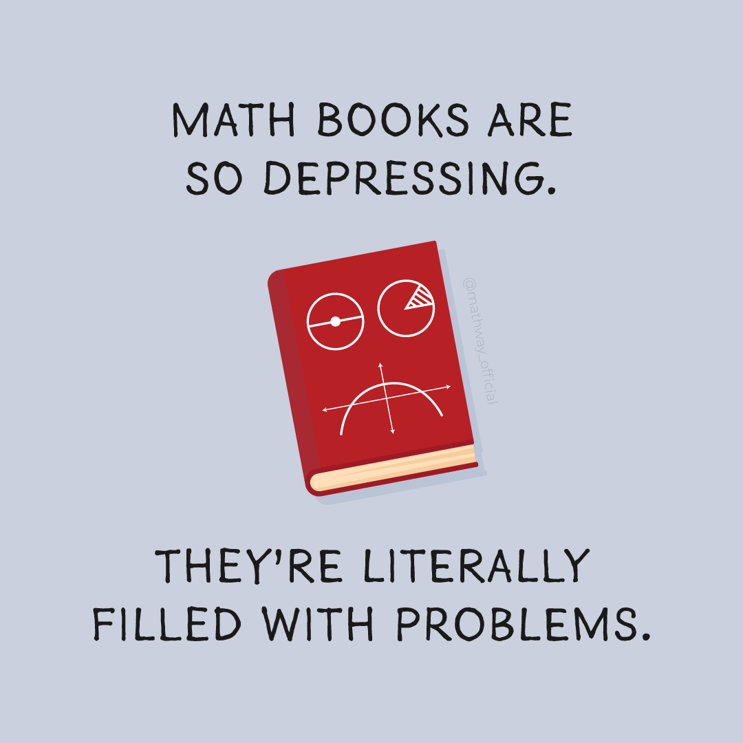 Tell Us About Your Problems We Re Here To Help Math Books Math Memes Math Humor