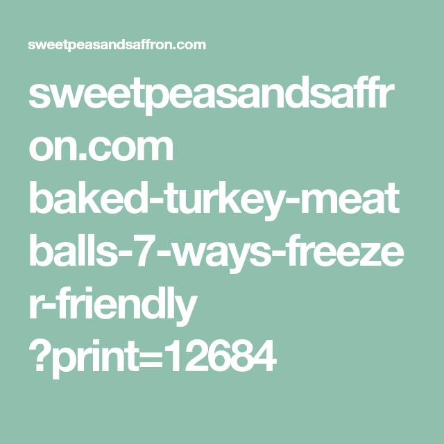 sweetpeasandsaffron.com baked-turkey-meatballs-7-ways-freezer-friendly ?print=12684
