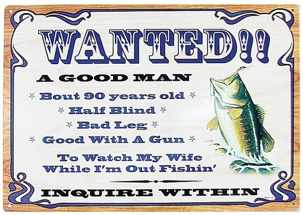 35-KO08_Tin_Sign_Wanted_Good_Man_Fishing.jpg (595×422)