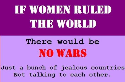 Worlds Best Quotes Amazing If Women Ruled The World  Women  Pinterest  Cards