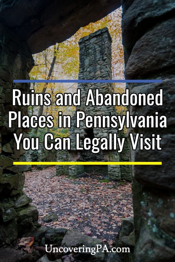 21 Ruins and Abandoned Places in Pennsylvania You Can Legally Visit - UncoveringPA