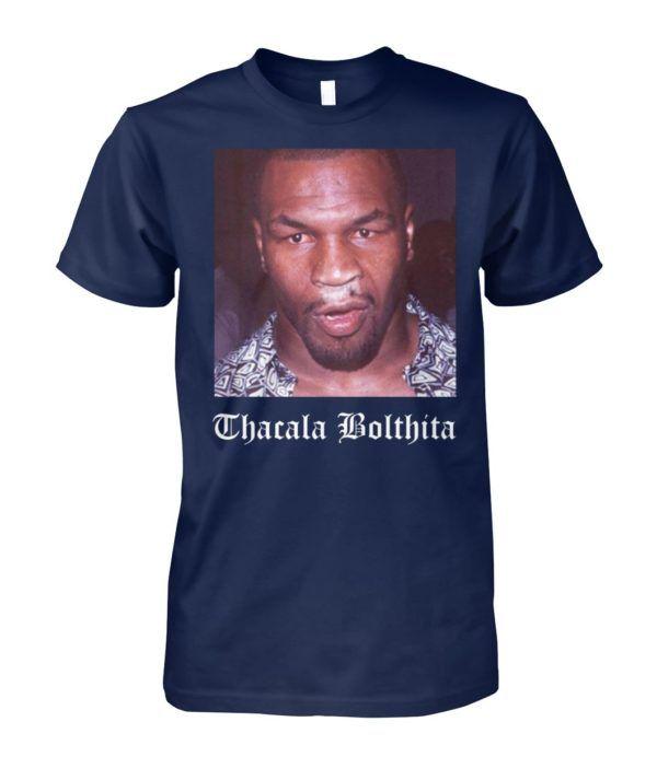c2b20b3573982c Mike tyson thacala bolthita shirt and hoodie