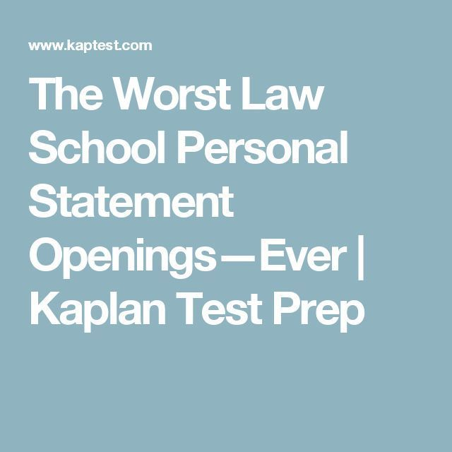 The Worst Law School Personal Statement Openingsu2014Ever Kaplan - law school personal statement