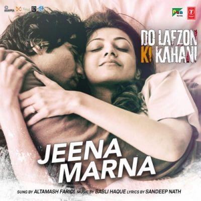 Jeena Marna Do Lafzon Ki Kahani Is The Single Track By Singer Altamash Faridi Babli Haque Download At Mp3ma Latest Bollywood Songs Mp3 Song Download Mp3 Song