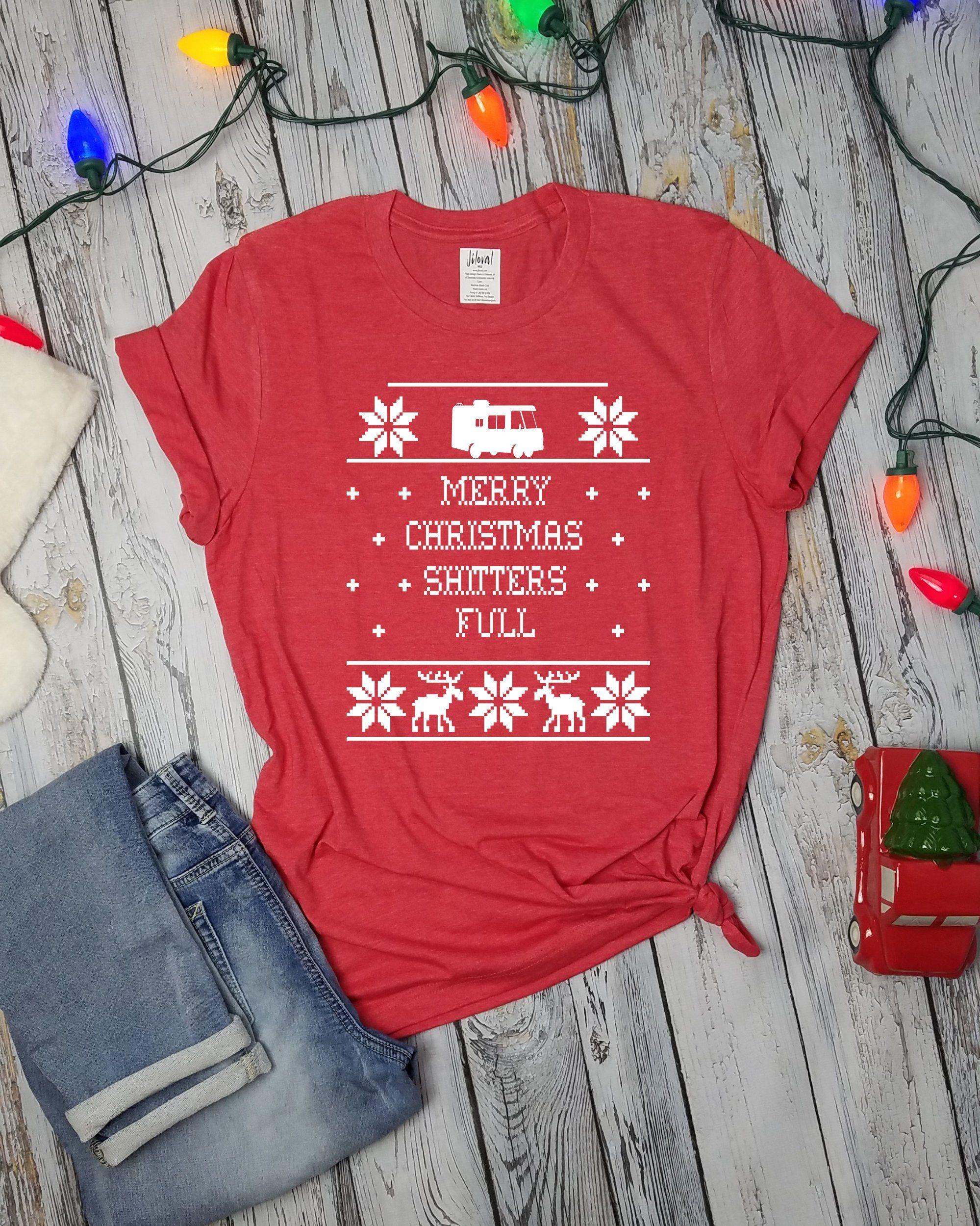 8a79d6988 Shitters Full Shirt, Christmas Vacation Shirt, Unisex Holiday Shirt, Ugly  Sweater Shirt, Funny Holiday shirt, Cousin Eddy Shirt, Funny Shirt by  JilovalBrand ...