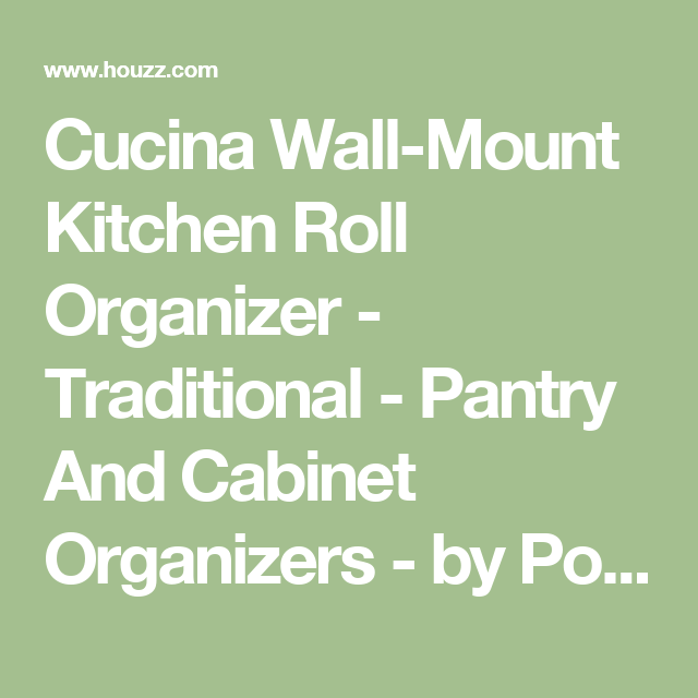 cucina wall-mount kitchen roll organizer - traditional - pantry and