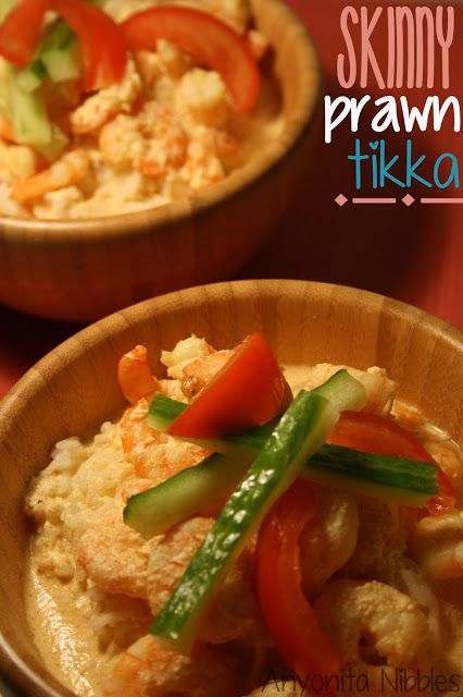 Easy, easy ,easy! Skinny Prawn Tikka Curry--full of flavor & good for you too! All you need: prawns (shrimp), fat free natural yogurt, fat free fromage frais, lemon, 1/4 cucumber 1 tomato, salt.