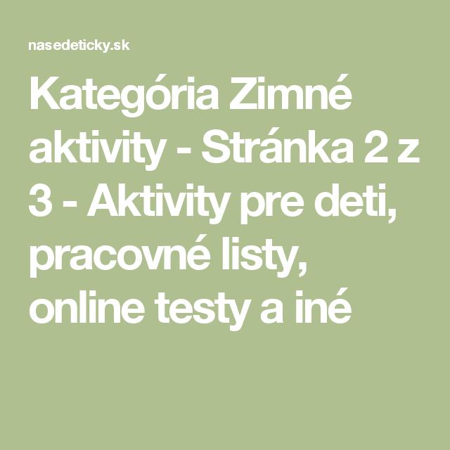 Kategória Zimné aktivity - Stránka 2 z 3 - Aktivity pre deti, pracovné listy, online testy a iné