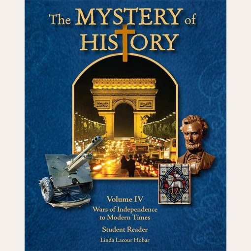 The Mystery Of History Volume Iv Wars Of Independence To Modern Times Hardback The Mystery Of History Mystery Of History History Curriculum Homeschool History