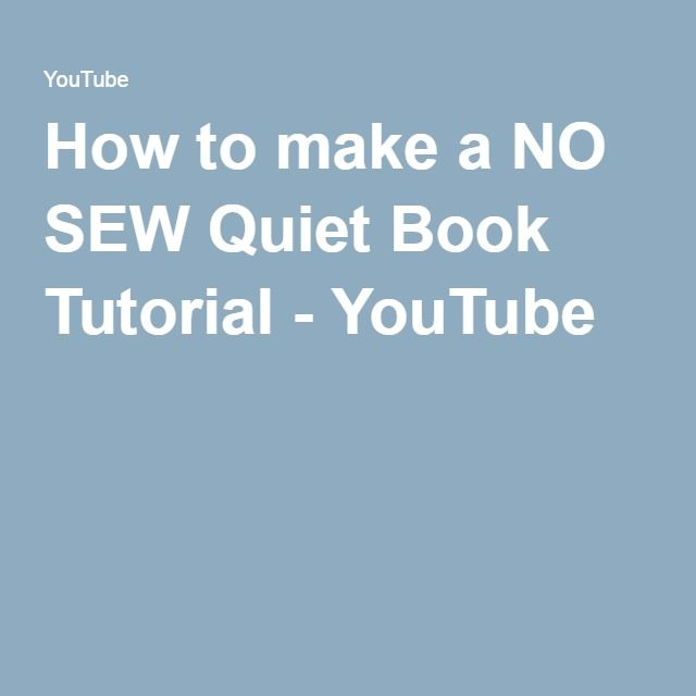 How to make a NO SEW Quiet Book Tutorial - YouTube