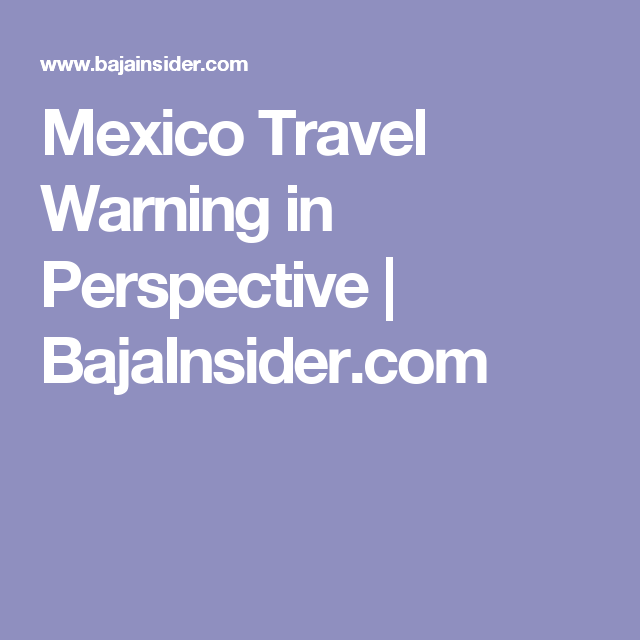 Mexico Travel Warning in Perspective (With images ...