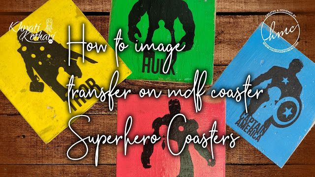 DIY Superhero Coasters Using Image Transfer Technique With
