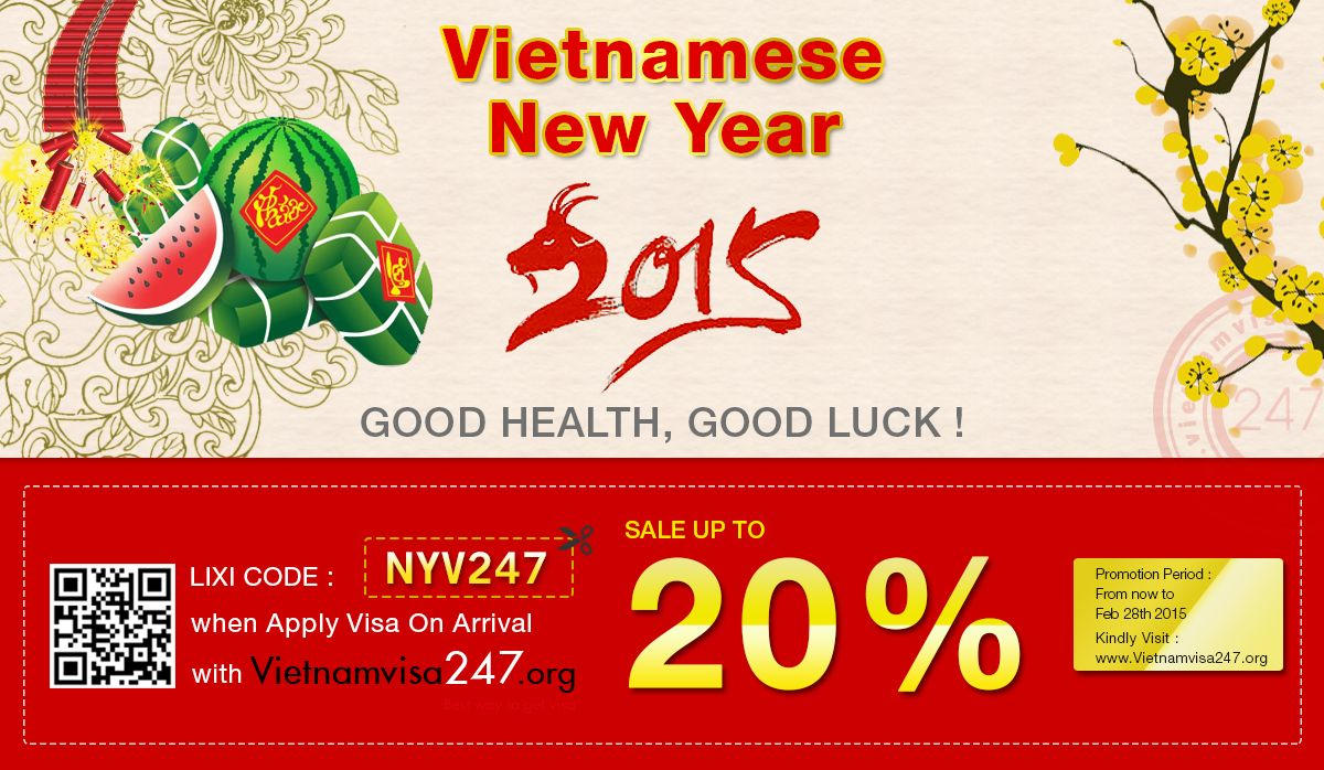 Join with us to welcome the most important holiday of Vietnamese people - VIETNAMESE NEW YEAR OF THE GOAT 2015 Take our special gift for your trip to Vietnam by applying promotion code at: http://www.vietnamvisa247.org/apply-visa Hurry Up! This code expires on 28/2/2015