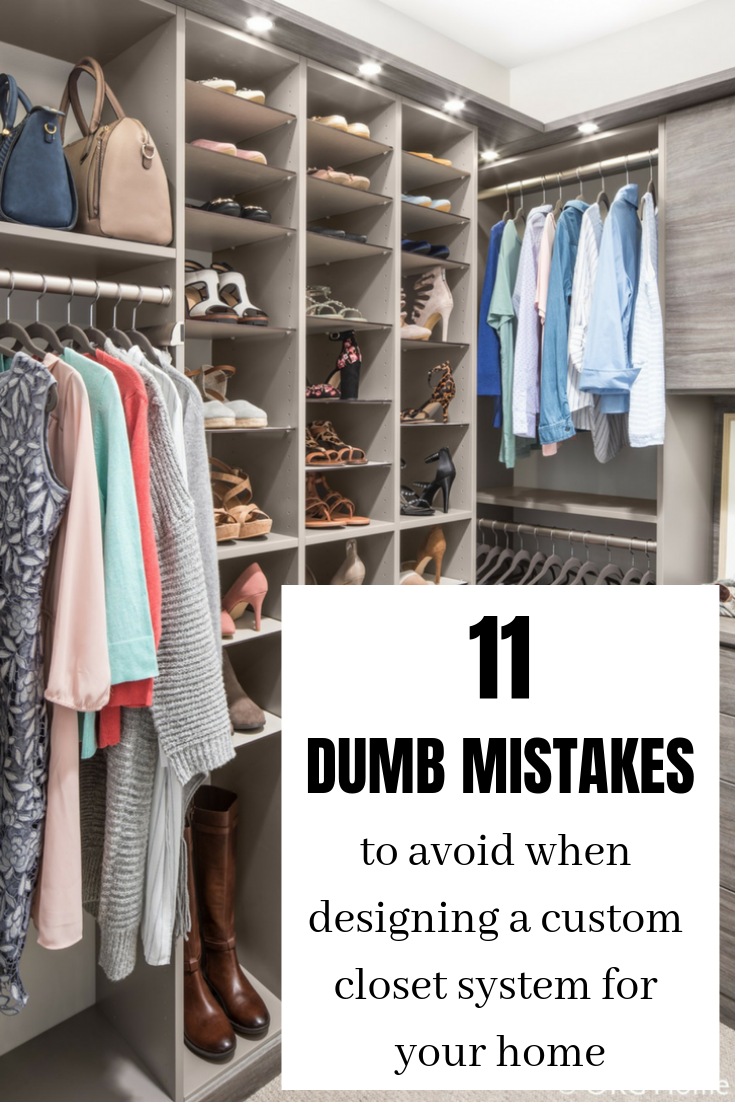 11 Dumb Mistakes To Avoid When Designing A Custom Closet System Custom Closet Design Bedroom Closet Design Custom Closet