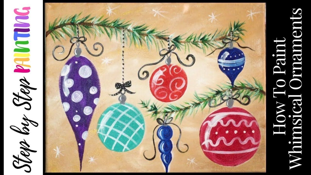 How To Paint Whimsical Ornaments Beginner Acrylic Painting Tutorial Youtube Christmas Paintings On Canvas Diy Christmas Paintings Holiday Painting