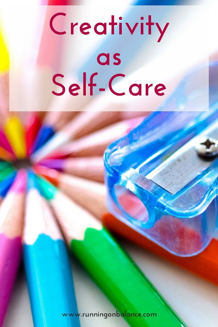 Creativity as Self-Care || Have you ever considered that being #creative is a form of #selfcare? It...