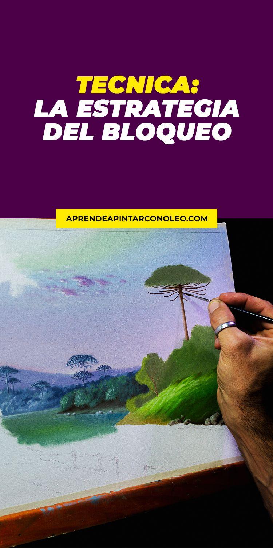 Tecnicas De Pintura Al Oleo El Bloqueo Paisajes Para Pintar Tecnicas De Pintura Oleo Tecnicas De Pintura Paisaje Para Pintar