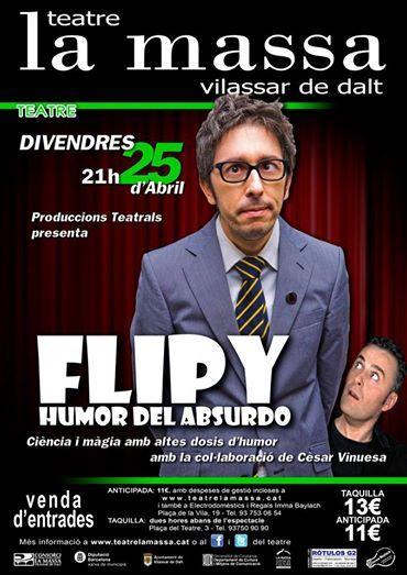 FLIPY humor del absurdo 25 d'abril de 2014 21:00 Teatre la Massa VIlassar de dalt