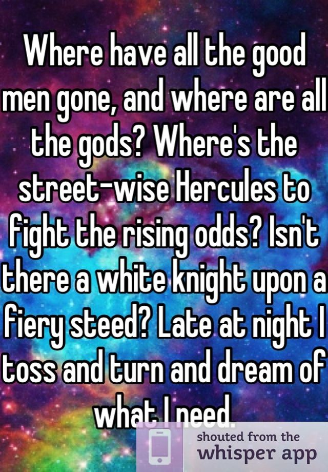 Where are all the good men