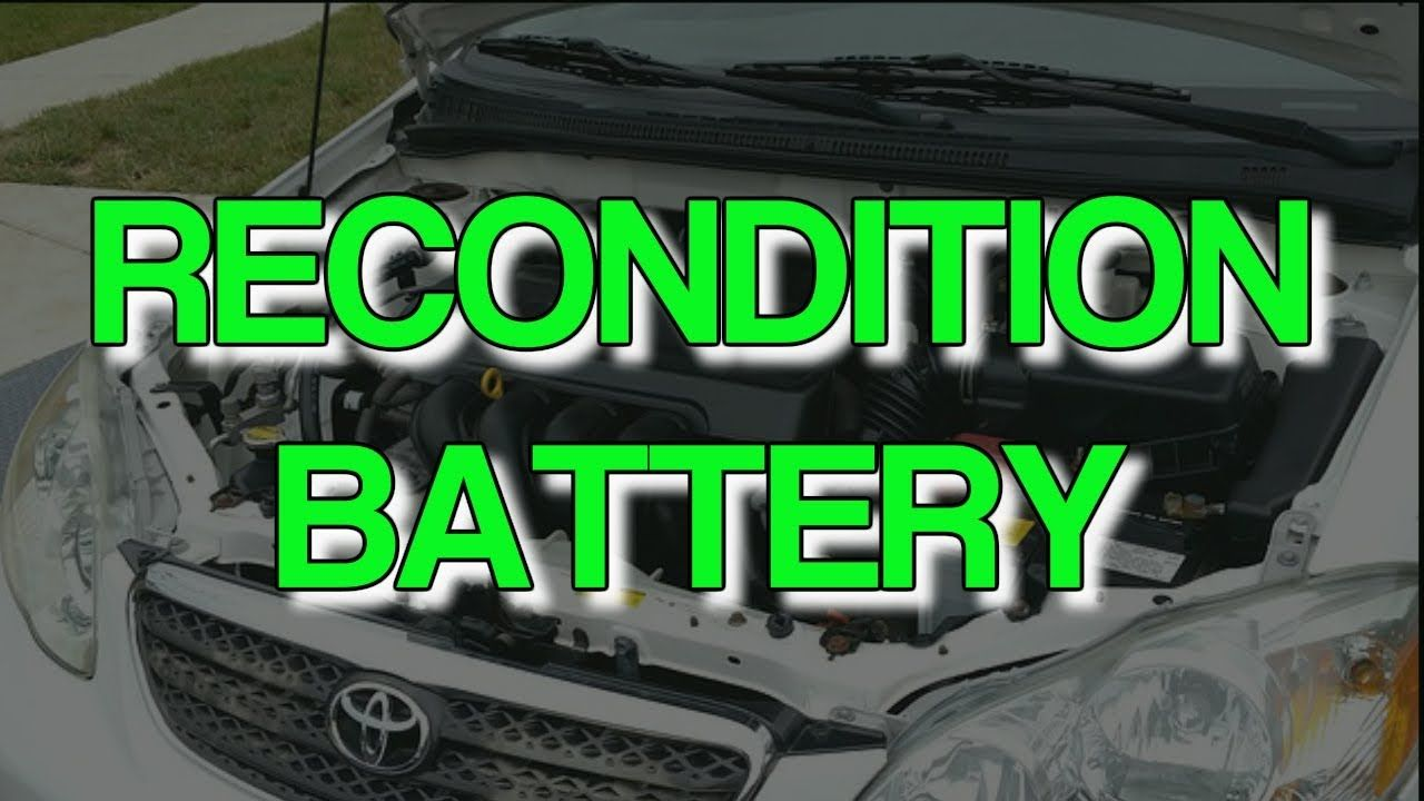 How To Recondition Batteries at Home Recondition