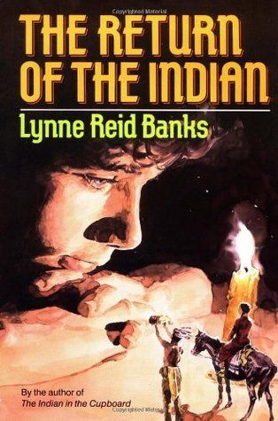 The Return Of The Indian The Indian In The Cupboard 2 Indian In The Cupboard Books Book Community
