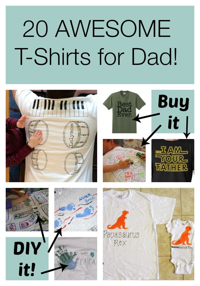 Gift Ideas For Dad: 20 Father's Day T-Shirts to DIY or BUY | Dads ...