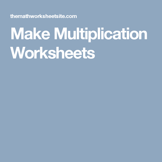 Make Multiplication Worksheets | 3rd Grade Math Worksheets ...
