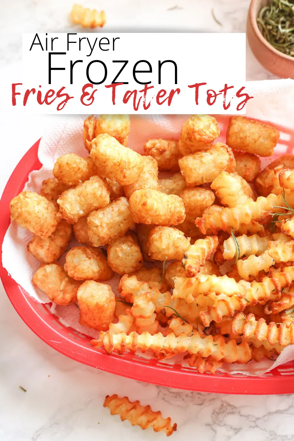 Air Fryer Frozen French Fries & Frozen Tater Tots Recipe