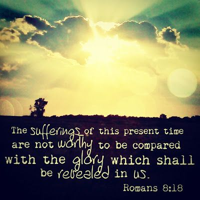 (Romans 8:18)