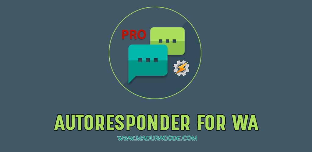 AutoResponder for WA Pro v10 02 Apk   Madura Code