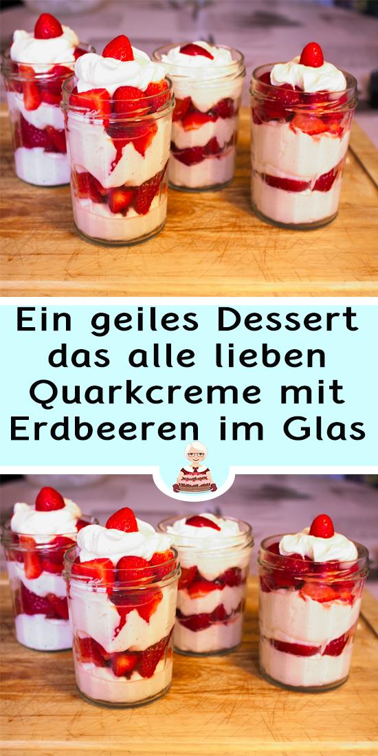 Ein geiles Dessert, das alle lieben: Quarkcreme mit Erdbeeren im Glas
