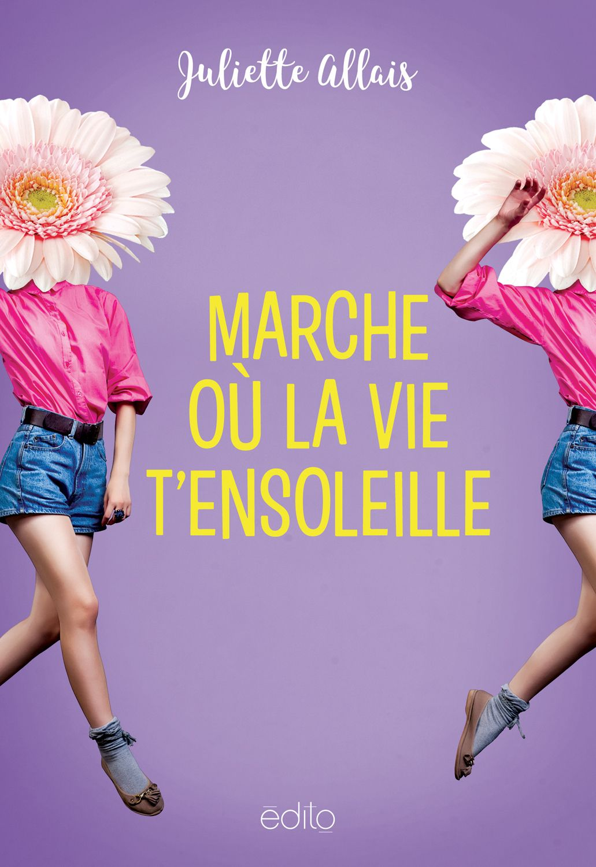 Marche Ou La Vie T Ensoleille Juliette Allais 272 Pages Couverture Souple Reference 00905135 Livre Lecture Roman Lecture Movie Posters Movies