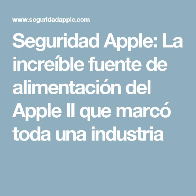 Seguridad Apple: La increíble fuente de alimentación del Apple II ...