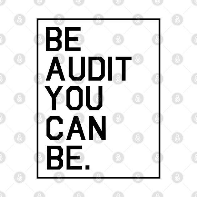 Be Audit You Can Be Accountant Gift T Shirt Teepublic In 2020 Accounting Humor Accountant Gifts Funny Quotes