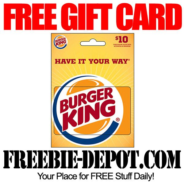 free  10 burger king gift card - limited time  17