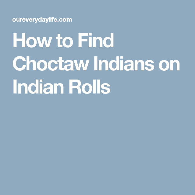 How to Find Choctaw Indians on Indian Rolls | How to fined