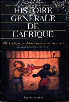 Amazon Fr Histoire Generale De L Afrique Volume Vii L Afrique Sous Domination Coloniale 1880 1935 Edition Principa Afrique Histoire Litterature Africaine