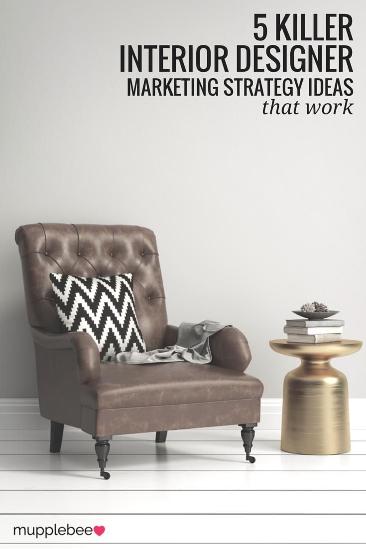 5 killer interior designer marketing strategy ideas that work rh pinterest com