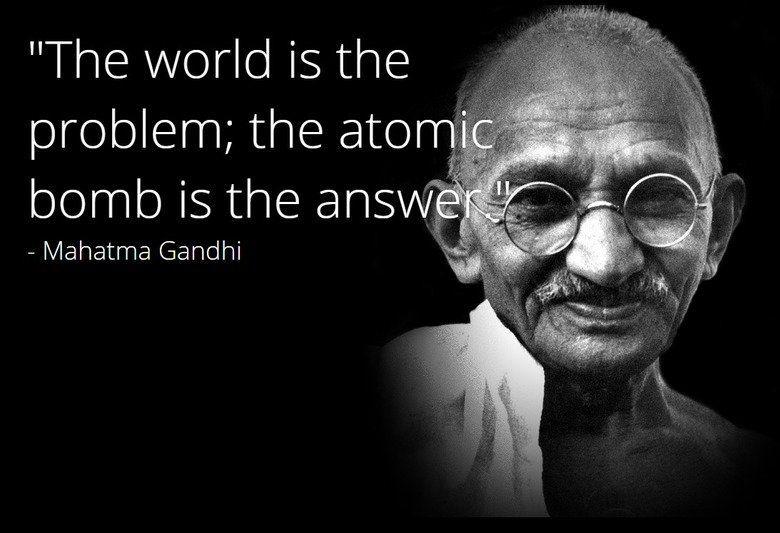Rev Up Those Nukes Gandhi Quotes Fun Quotes Funny Gandhi
