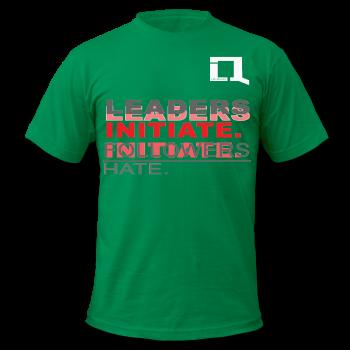 "Men's ""LEADERS INITIATE, FOLLOWERS HATE"" T-Shirt by LIFTorQUIT Apparel"